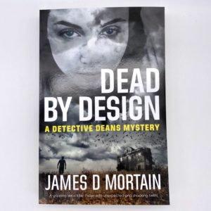 Dead By Design by James D Mortain