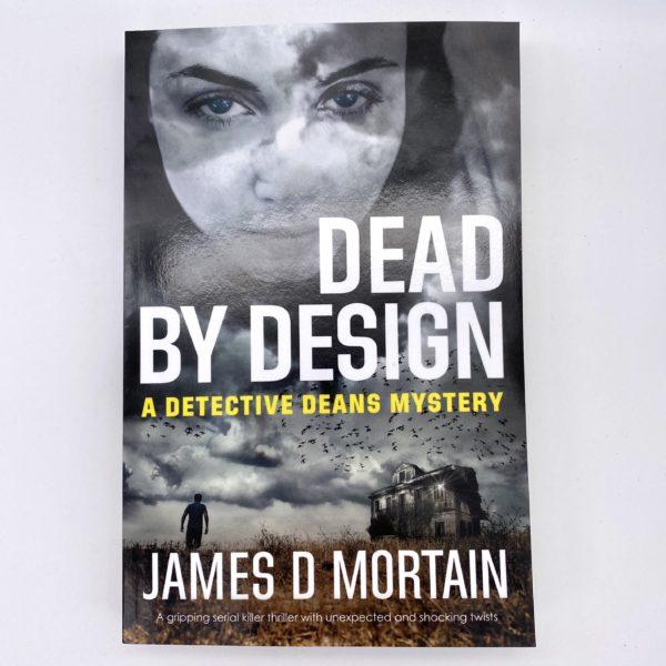 Dead By Design by James D Mortain